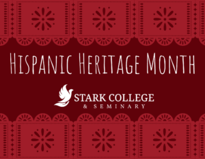 Hispanic Heritage Month at Stark College and Seminary